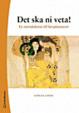 Cover of Det ska ni veta!