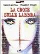 Cover of La croce sulle labbra