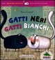 Cover of Gatti neri gatti bianchi