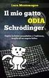 Cover of Il mio gatto odia Schrodinger