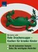 Cover of Rote Drachensuppe- kochen für kranke Kinder.