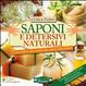 Cover of Saponi e detersivi naturali. Come farli in casa usando olio, cenere, soda e lisciva