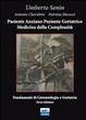 Cover of Paziente anziano, paziente geriatrico e medicina della complessità. Fondamenti di gerontologia e geriatria