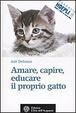 Cover of Amare, capire, educare il proprio gatto