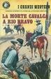 Cover of La morte cavalca a Rio Bravo