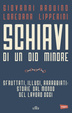 Cover of Schiavi di un dio minore