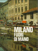 Cover of Milano fuori di mano