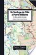 Cover of De Santiago de Chile a Puerto Williams. El último pueblo del mundo