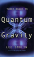 Cover of Three Roads to Quantum Gravity