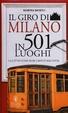 Cover of Il giro di Milano in 501 luoghi