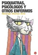 Cover of Psiquiatras, psicólogos y otros enfermos