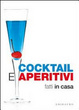 Cover of Cocktail e aperitivi fatti in casa