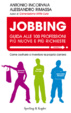 Cover of Jobbing. Guida alle 100 professioni più nuove e più richieste