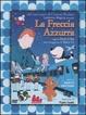 Cover of La freccia azzurra. Con DVD