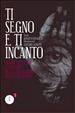 Cover of Ti segno e ti incanto