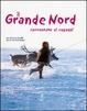 Cover of Il grande Nord raccontato ai ragazzi