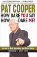 Cover of Pat Cooper How Dare You Say How Dare Me!