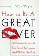 Cover of How to Be a Great Lover