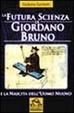 Cover of La futura scienza di Giordano Bruno e la nascita dell'uomo nuovo