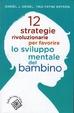 Cover of 12 strategie rivoluzionarie per favorire lo sviluppo mentale del bambino
