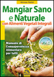 Cover of Mangiar sano e naturale con alimenti vegetali integrali