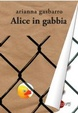 Cover of Alice in gabbia