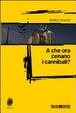 Cover of A che ora cenano i cannibali?