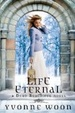 Cover of Life Eternal (A Dead Beautiful Novel)