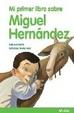 Cover of MI PRIMER LIBRO SOBRE MIGUEL HERNANDEZ