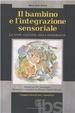 Cover of Il bambino e l'integrazione sensoriale