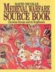 Cover of Medieval Warfare Source Book Christian E