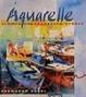 Cover of Aquarelle: Blumen - Landschaften - Städte
