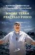 Cover of Madre terra fratello fuoco