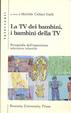 Cover of La Tv dei bambini, i bambini della Tv