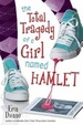 Cover of The Total Tragedy of a Girl Named Hamlet
