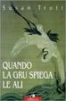 Cover of Quando la gru spiega le ali