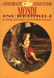 Cover of Mondi incredibili