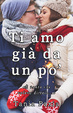 Cover of Ti amo già da un po'