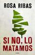 Cover of Si no, lo matamos