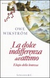 Cover of La dolce indifferenza dell'attimo