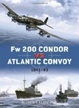Cover of Fw 200 Condor Vs Atlantic Convoy