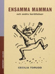 Cover of Ensamma mamman