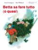 Cover of Betta sa fare tutto (o quasi)