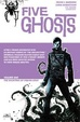 Cover of Five Ghosts, Vol. 1