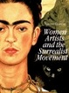 Cover of Women Artists and the Surrealist Movement