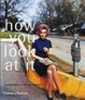 Cover of How you look at it