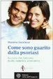 Cover of Come sono guarito dalla psoriasi