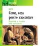 Cover of Come, cosa, perché raccontare