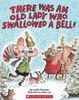 Cover of There Was an Old Lady Who Swallowed a Bell!