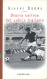 Cover of Storia critica del calcio italiano